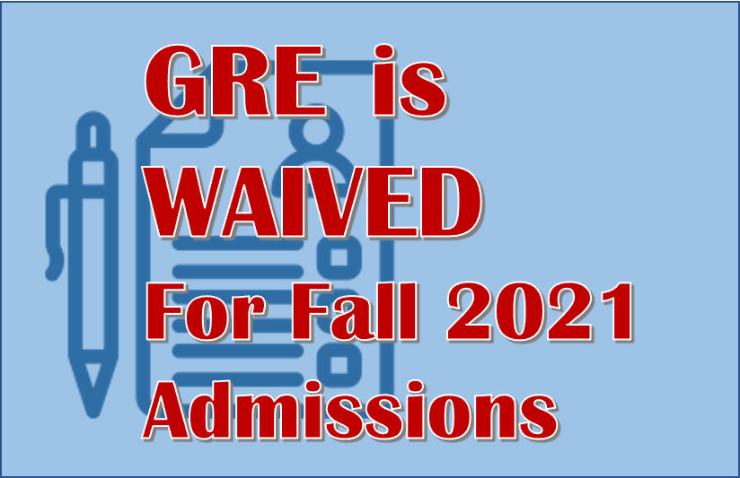 GRE Exams Waived for Fall 2021